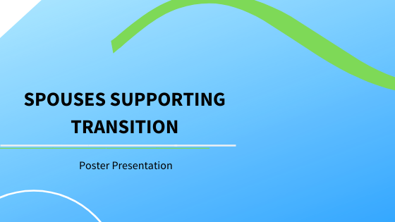Spouses Supporting Transition: Poster Presentation